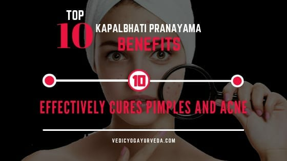 Top 10 Kapalbhati Pranayama Benefits- 10. Effectively treats pimples and acne