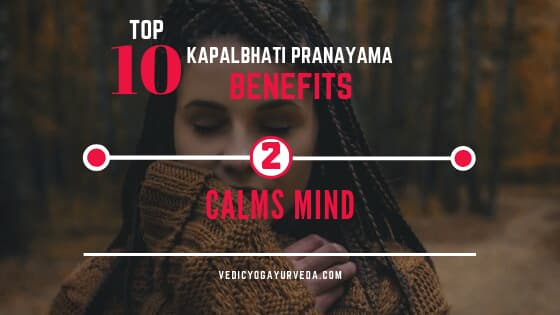 Top 10 Kapalbhati Pranayama Benefits: 2. Calms Mind