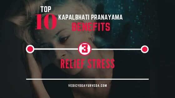 Top 10 Kapalbhati Pranayama Benefits: 3. Relief Stress