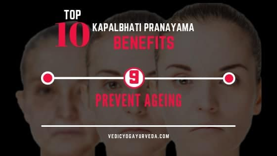 Top 10 Kapalbhati Pranayama Benefits- 9. Prevent Ageing