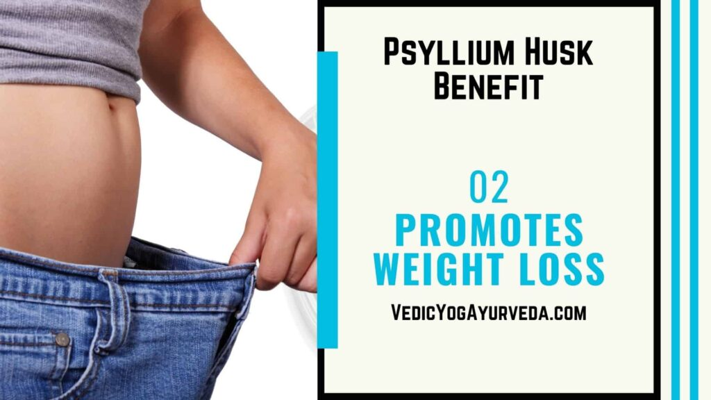 Psyllium husk benefits - Promotes Weight Loss